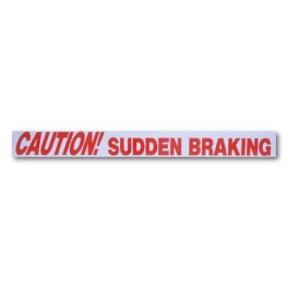 """CAUTION! SUDDEN BRAKING"" Magnetic Flash Message"